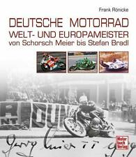Deutsche Motorrad Welt- und Europameister von Frank Rönicke (2012, Gebunden)