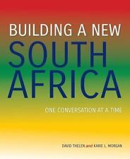 Building a New South Africa : One Conversation at a Time by David Thelen and...