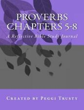 The Reflective Bible Study: Proverbs, Chapter 5-8 : A Reflective Bible Study...