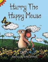 Harry The Happy Mouse: Teaching children to be kind to each other. by N G K, NEW
