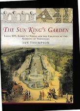 THE SUN KING'S GARDEN---IAN THOMPSON---HC/DJ-1st1st2006---BLOOMSBURY