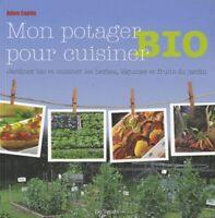 Mon potager bio pour cuisiner bio - Adam Caplin - De Vecchi