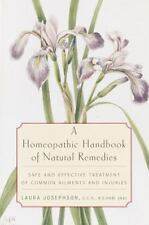 A Homeopathic Handbook of Natural Remedies: Safe and Effective Treatment of Comm