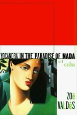 Yocandra in the Paradise of Nada, Zoe Valdes, Good Condition, Book