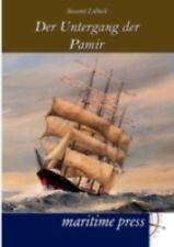 Der Untergang Des Segelschulschiffes Pamir (german Edition): By Seeamt Luebeck