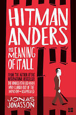 Hitman Anders and the Meaning of It All, Jonasson, Jonas, New Book
