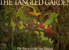THE TANGLED GARDEN. The Art of J.E.H. MacDonald.