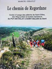 Le chemin de Regordane Saint-Gilles Le Puy-en-Velay Pélerinage