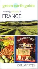 FRANCE - GREEN EARTH GUIDE TRAVELLING NATURALLY IN FRANCE - DORIAN YATES AS NEW