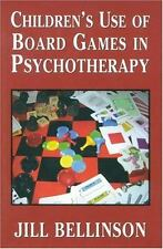 Children's Use of Board Games in Psychotherapy by Jill Bellinson (2002,...