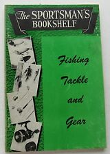 "The Sportsman""s Bookshelf Fishing Tackle And Gear 1950"
