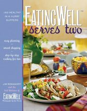 EatingWell Serves Two: 150 Healthy in a Hurry Suppers by Jim Romanoff, The Edito