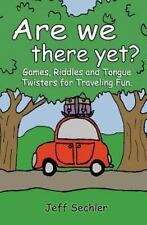 Are We There Yet?: Games, Riddles and Tongue Twisters for Hours of Traveling Fun