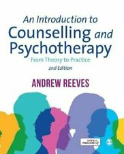 An Introduction to Counselling and Psychotherapy From Theory to... 9781526423856
