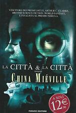 China Mieville La città e la città ed. Fanucci