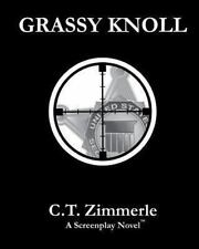 Grassy Knoll by C. Zimmerle (2010, Paperback)