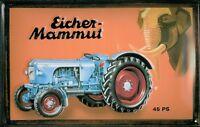 Eicher Mammut 45 PS Blechschild Schild 3D geprägt gewölbt Tin Sign 20 x 30 cm