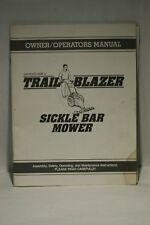 OWNER OPERATORS MANUAL  TRAIL BLAZER SICKLE BAR MOWER AND PARTS CATALOG