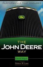 The John Deere Way: Performance that Endures: By Magee, David