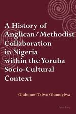 A HISTORY OF ANGLICAN / METHODIST COLLABORATION IN NIGERIA WITHIN THE YORUBA SOC