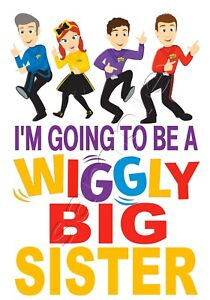Iron on Transfer I'M GOING TO BE A BIG SISTER wiggle wiggles emma lachy 11x16cm
