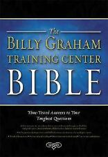 The Billy Graham Training Center Bible : Time-Tested Answers to Your Toughest...