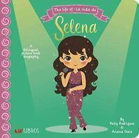 The Life of /La Vida De Selena: A Lil' Libros Bilingual Biogr... by Ariana Stein