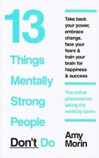 13 Things Mentally Strong People Don't Do by Amy Morin NEW