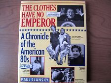 The Clothes Have No Emperor: A Chronicle of the Am... by Slansky, Paul Paperback