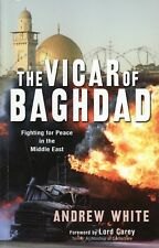 Vicar of Baghdad: Fighting for Peace in the Middle East - Andrew White (Signed)