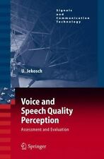 Voice and Speech Quality Perception: Assessment and Evaluation (Signal-ExLibrary