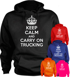KEEP CALM AND CARRY ON TRUCKING Funny New Gift Hoodie