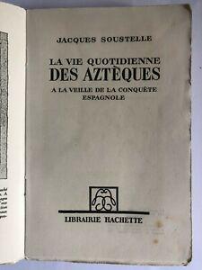 LA VIE QUOTIDIENNE DES AZTEQUES - A LA VEILLE DE LA CONQUETE ESPAGNOLE. - 1955