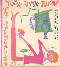 Your Own Room 1961 Mary Furlong Moore Mid Century Decorating for Teens RARE