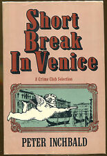 Short Break in Venice by Peter Inchbald-Crime Club 1st American Edition/DJ-1983