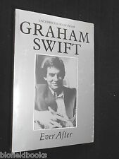 Uncorrected Book Proof: Ever After - Graham Swift - 1992-1st Sex, Death, History
