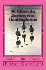 El Libro de Jueces con Ilustraciones : El Pueblo Que Se Olvido de Dios by...