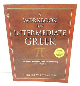 A Workbook for Intermediate Greek 1-3 John Grammar Exegesis Commentary  B23