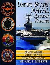 United States Navy Patches Series: Volume I: Aircraft Carriers/Carrier Air Wings, Support Establishments by Michael L. Roberts (Hardback, 2004)