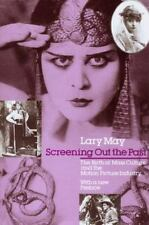 Screening Out the Past: The Birth of Mass Culture and the Motion Picture Industr