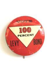 Vote 100 Percent Levy Bond Button Political Badge Pinback Vintage