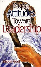 Proper Attitudes to Leaderhip: by Robyn Gool