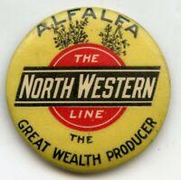 1930s North Western Line Railroad Alfalfa Advertising Pinback Button Pin - BJ32