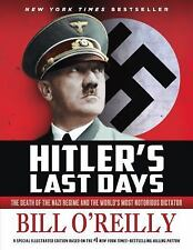 Hitler's Last Days : The Death of the Nazi Regime and the World's Most Notorious