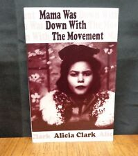 MAMA WAS DOWN WITH THE MOVEMENT By Alicia Clark - SIGNED