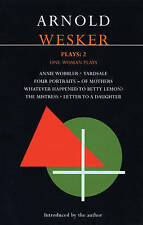 Wesker Plays: 2: Annie Wobbler; Yardsale; Four Portraits of Mothers;-ExLibrary