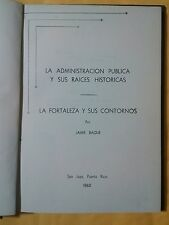 La administracion publica sus raices historicas por Jaime Bague Puerto Rico 1960