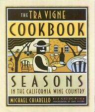 The Tra Vigne Cookbook : Seasons in the California Wine Country by Michael...
