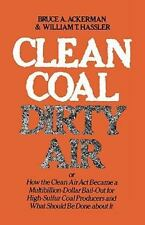 Clean Coal/Dirty Air : Or How the Clean Air Act Became a Multibillion-Dollar...