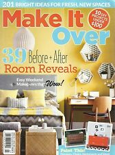 MAKE IT OVER MAGAZINE SPRING 2015 (39 BEFORE + AFTER ROOM REVEALS) FREE SHIP